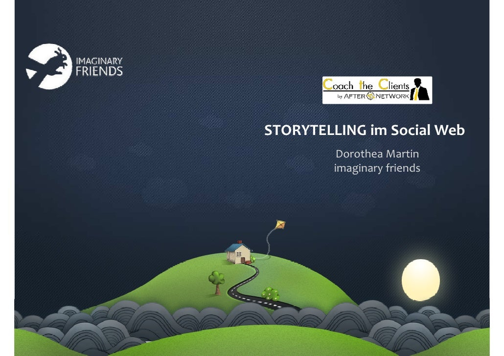 STORYTELLING im Social Web          Dorothea Martin         imaginary friends