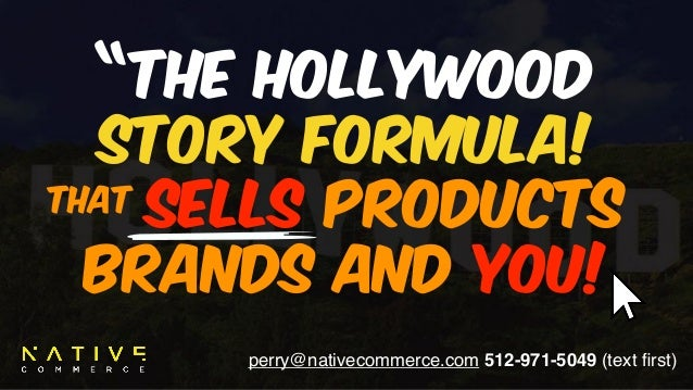 "perry@nativecommerce.com 512-971-5049 (text first) ""The Hollywood 