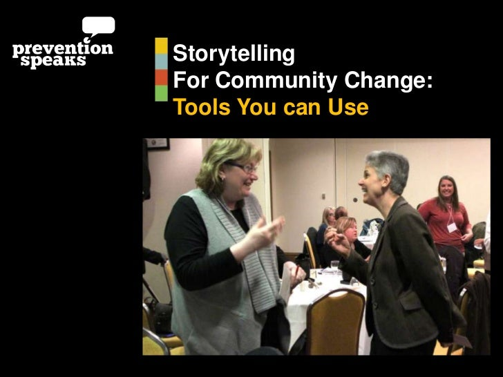StorytellingFor Community Change:Tools You can Use