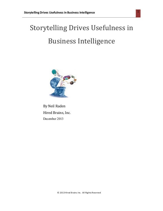 Storytelling	   Drives	   Usefulness	   in	   Business	   Intelligence	    	     Storytelling	   Drives	   Usefulness	   i...