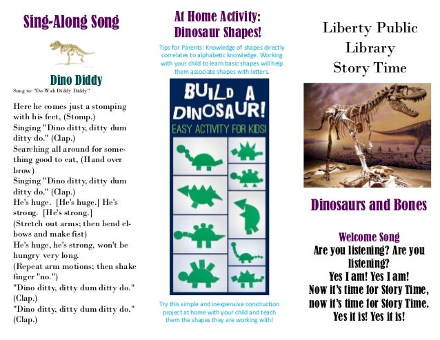 Liberty Public Library Story Time Dinosaurs and Bones Welcome Song Are you listening? Are you listening? Yes I am! Yes I a...