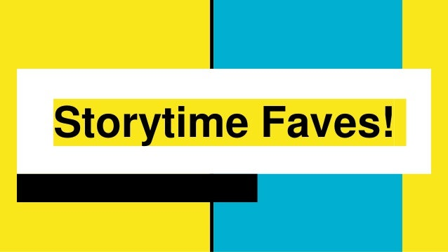 Storytime Faves!