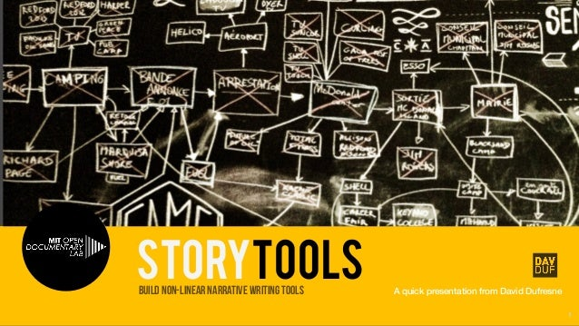 StoryTools 1 storytoolsBuild Non-Linear Narrative Writing Tools A quick presentation from David Dufresne