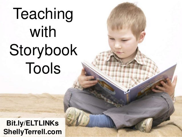Teaching    with Storybook   Tools Bit.ly/ELTLINKsShellyTerrell.com