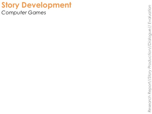 Story Development Computer Games ResearchReport//StoryProduction//Dialogue//Evaluation