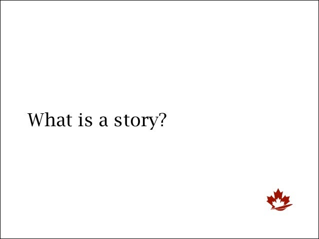 How Stories Work: Using Stories for Change and Influence Slide 2