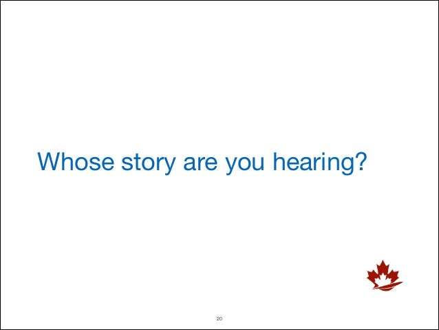 Whose story are you hearing?  !20
