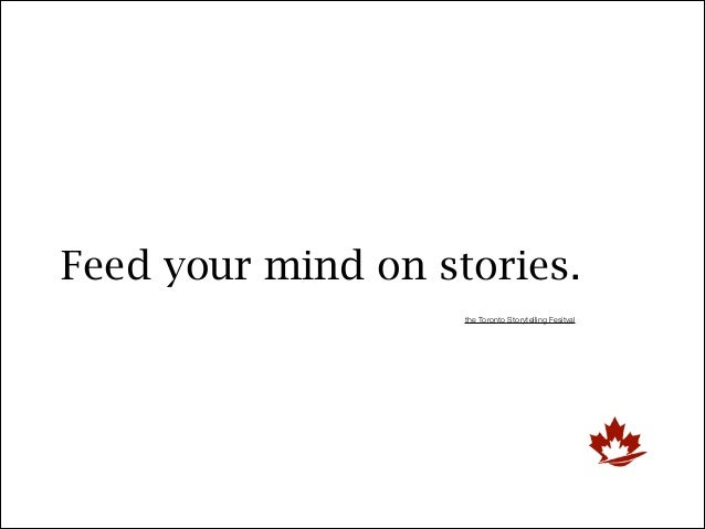 Feed your mind on stories. the Toronto Storytelling Fesitval