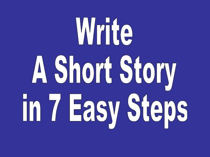 Write A Short Story in 7 Easy Steps