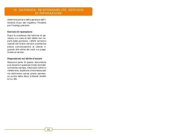 32 13. GARANZIA, RESPONSABILITÀ, SERVIZIO DI RIPARAZIONE determinazione e della garanzia dell'i- doneità d'uso del rispett...