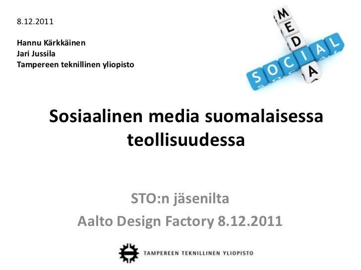 8.12.2011Hannu KärkkäinenJari JussilaTampereen teknillinen yliopisto        Sosiaalinen media suomalaisessa               ...