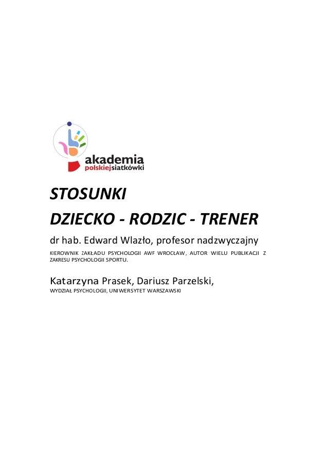 STOSUNKI   DZIECKO  -‐  RODZIC  -‐  TRENER   dr  ...