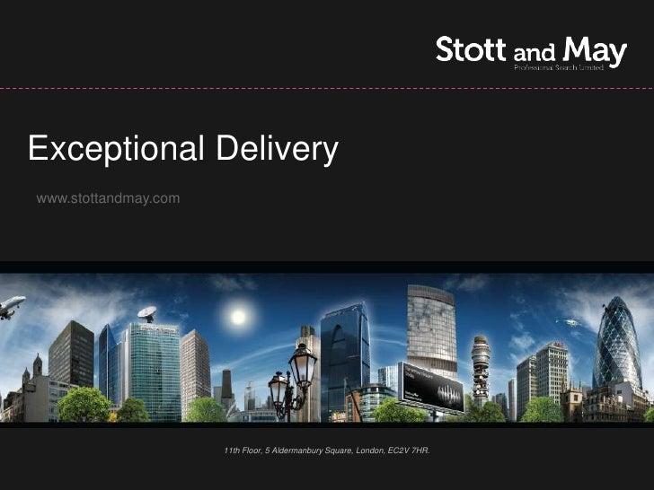 Exceptional Deliverywww.stottandmay.com                      11th Floor, 5 Aldermanbury Square, London, EC2V 7HR.