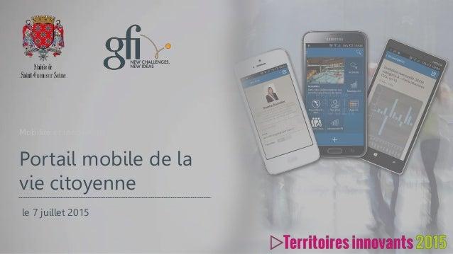 Mobilité et Innovation Portail mobile de la vie citoyenne le 7 juillet 2015