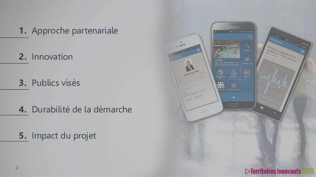 2 Approche partenariale Innovation Publics visés Durabilité de la démarche Impact du projet 1. 2. 3. 4. 5.
