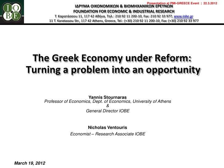 Presentation at PMI-GREECE Event | 22.3.2012                                  ΙΔΡΥΜΑ ΟΙΚΟΝΟΜΙΚΩΝ & ΒΙΟΜΗΧΑΝΙΚΩΝ ΕΡΕΥΝΩΝ   ...