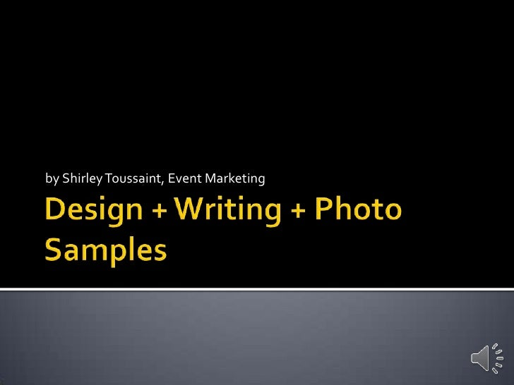 Design + Writing + Photo Samples<br />by Shirley Toussaint, Event Marketing Services<br />