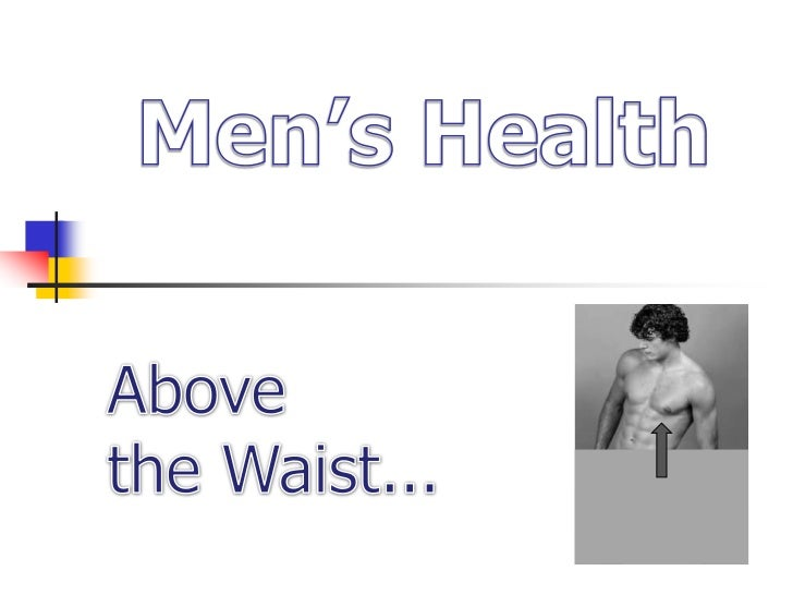 Men's Health<br />Above the Waist...<br />