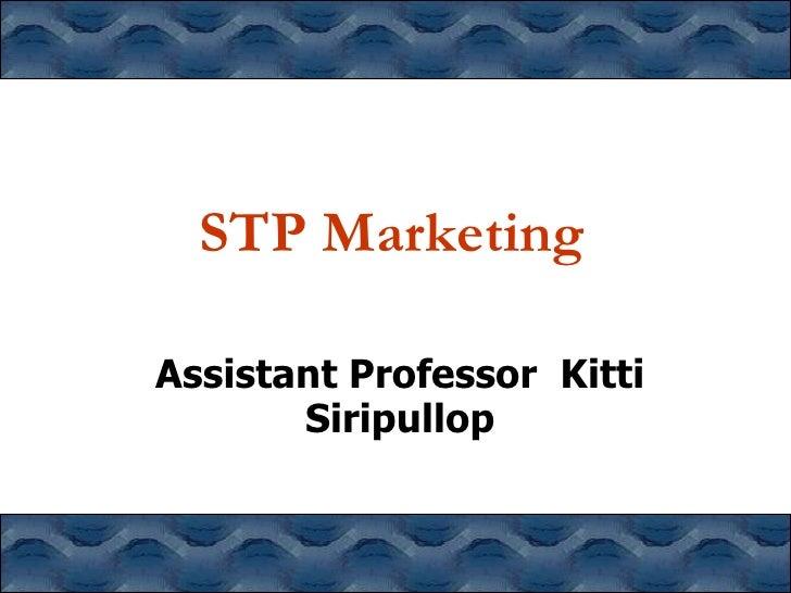 STP MarketingAssistant Professor Kitti       Siripullop