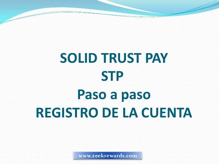 SOLID TRUST PAY         STP      Paso a pasoREGISTRO DE LA CUENTA     www.zeekrewards.com