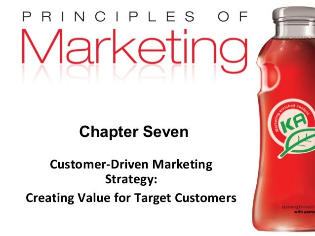 Chapter Seven           Customer-Driven Marketing                    Strategy:       Creating Value for Target CustomersCo...