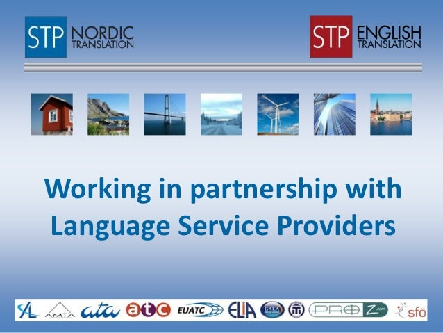 Working in partnership withLanguage Service Providers