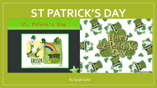 ST PATRICK'S DAYBy SarahVallis