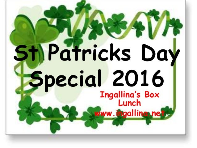 St Patricks Day Special 2016   Ingallina's Box Lunch
