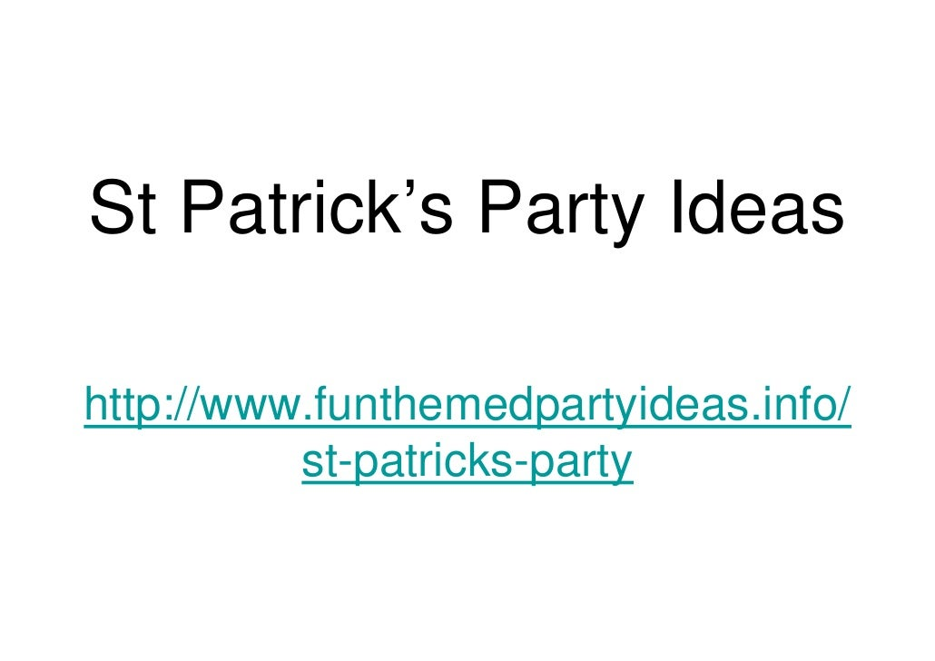 St Patrick's Party Ideas  http://www.funthemedpartyideas.info/           st-patricks-party