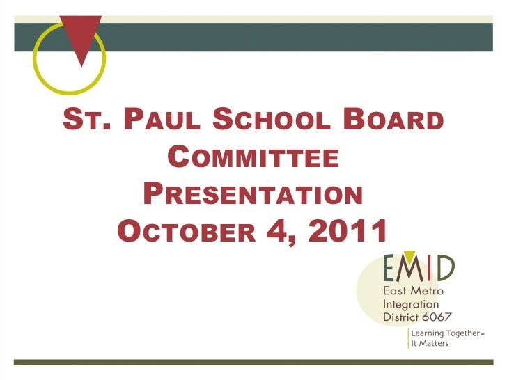 ST. PAUL SCHOOL BOARD      COMMITTEE     PRESENTATION   OCTOBER 4, 2011
