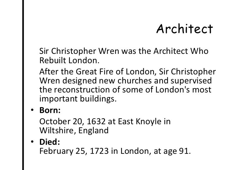 a biography of sir christopher wren born on october in east knoyle wiltshire england East knoyle, wiltshire, england, 20 october 1632 d christopher wren was born in east knoyle a comprehensive modern biography of wren is sir john.