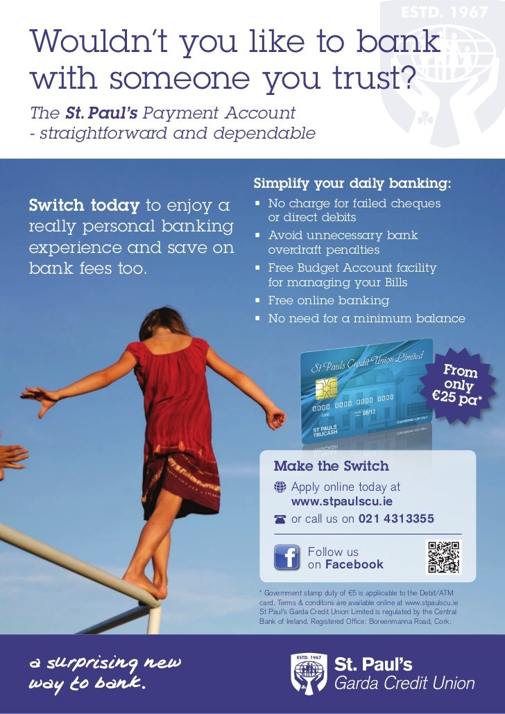 Wouldn't you like to bankwith someone you trust?The St. Paul's Payment Account- straightforward and dependable            ...