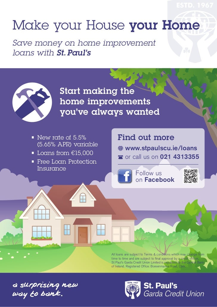 Make your House your HomeSave money on home improvementloans with St. Paul's            Start making the            home i...