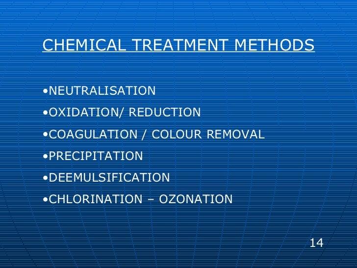 <ul><li>CHEMICAL TREATMENT METHODS </li></ul><ul><li>NEUTRALISATION </li></ul><ul><li>OXIDATION/ REDUCTION </li></ul><ul><...