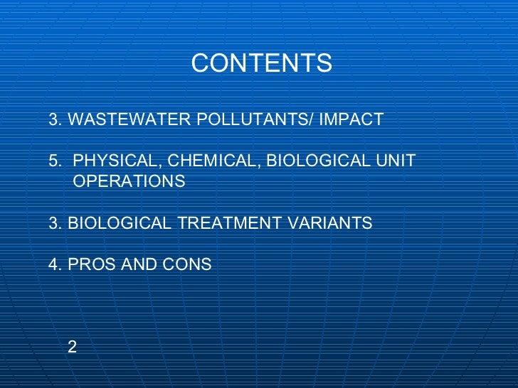 <ul><li>  CONTENTS </li></ul><ul><li>WASTEWATER POLLUTANTS/ IMPACT </li></ul><ul><li>PHYSICAL, CHEMICAL, BIOLOGICAL UNIT <...