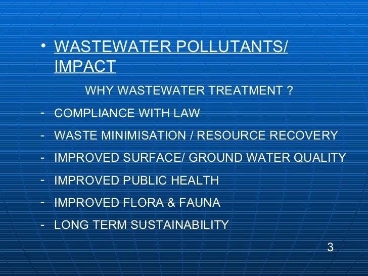 <ul><li>WASTEWATER POLLUTANTS/ IMPACT </li></ul><ul><li>WHY WASTEWATER TREATMENT ? </li></ul><ul><li>COMPLIANCE WITH LAW <...