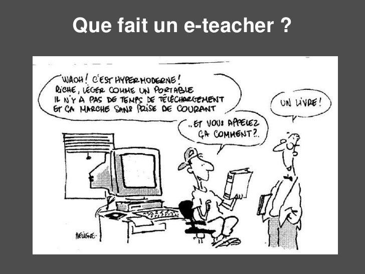 Que fait un e-teacher ?<br />