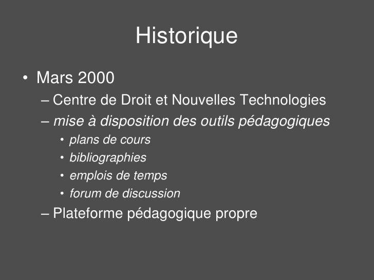 Historique<br />Mars 2000<br />Centre de Droit et Nouvelles Technologies<br />mise à disposition des outils pédagogiques <...