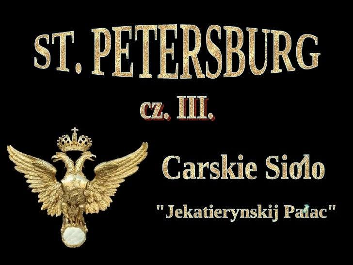 """ST. PETERSBURG cz. III. """"Jekatierynskij Palac"""" Carskie Siolo"""