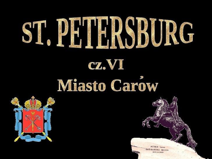 ST. PETERSBURG cz.VI Miasto Carow ,