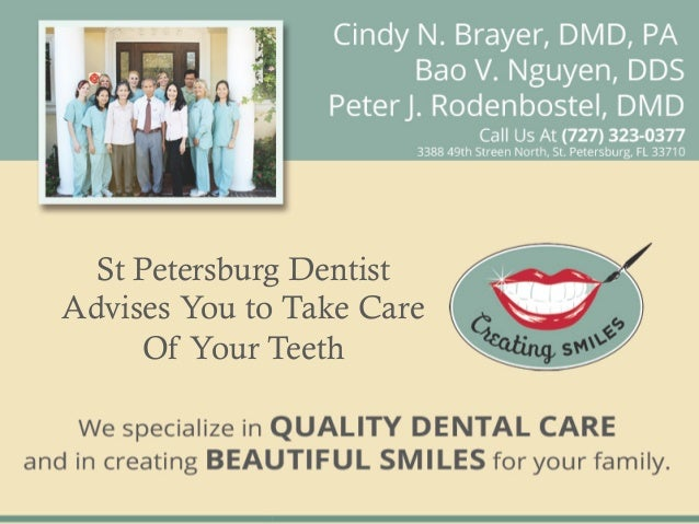 St Petersburg DentistAdvises You to Take Care     Of Your Teeth