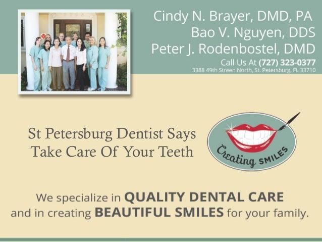 St Petersburg Dentist SaysTake Care Of Your Teeth
