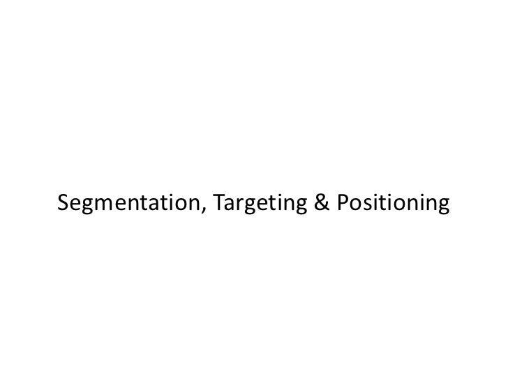 Segmentation, Targeting & Positioning