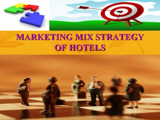 marketing mix of a hotel The clute institute international academic conference orlando,  marketing mix competitive advantage hotel  clute institute international academic conference.