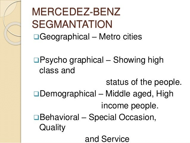 segmentation of mercedes Segmentation of mercedes benz case 2 nuclear energy: making a comeback in the 2010 state of the union address, the president called for more clean-energy jobs, with expansion of nuclear power as an alternative energy source.
