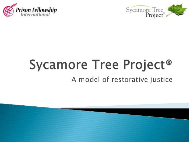 Sycamore Tree Project®<br />A model of restorative justice<br />