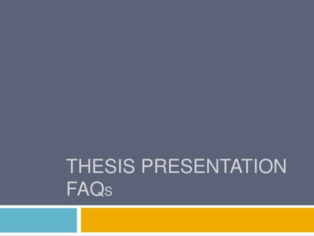thesis presentation slideshow (3 minute) thesis idol how to present your thesis in 3 minutes, or: so you think you can explain what you are doing this prezi was composed by: presentations are.