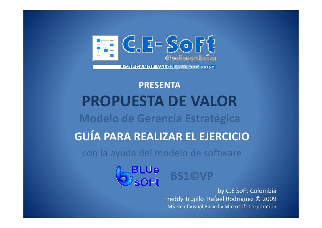 PRESENTA  PROPUESTA DE VALOR  Modelo de Gerencia Estratégica GUÍA PARA REALIZAR EL EJERCICIO  con la ayuda del modelo de s...
