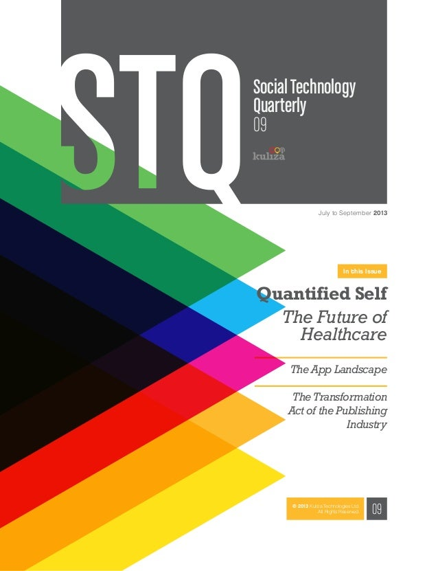 Social Technology Quarterly 09 July to September 2013 09© 2013 Kuliza Technologies Ltd. All Rights Reserved. In this Issue...