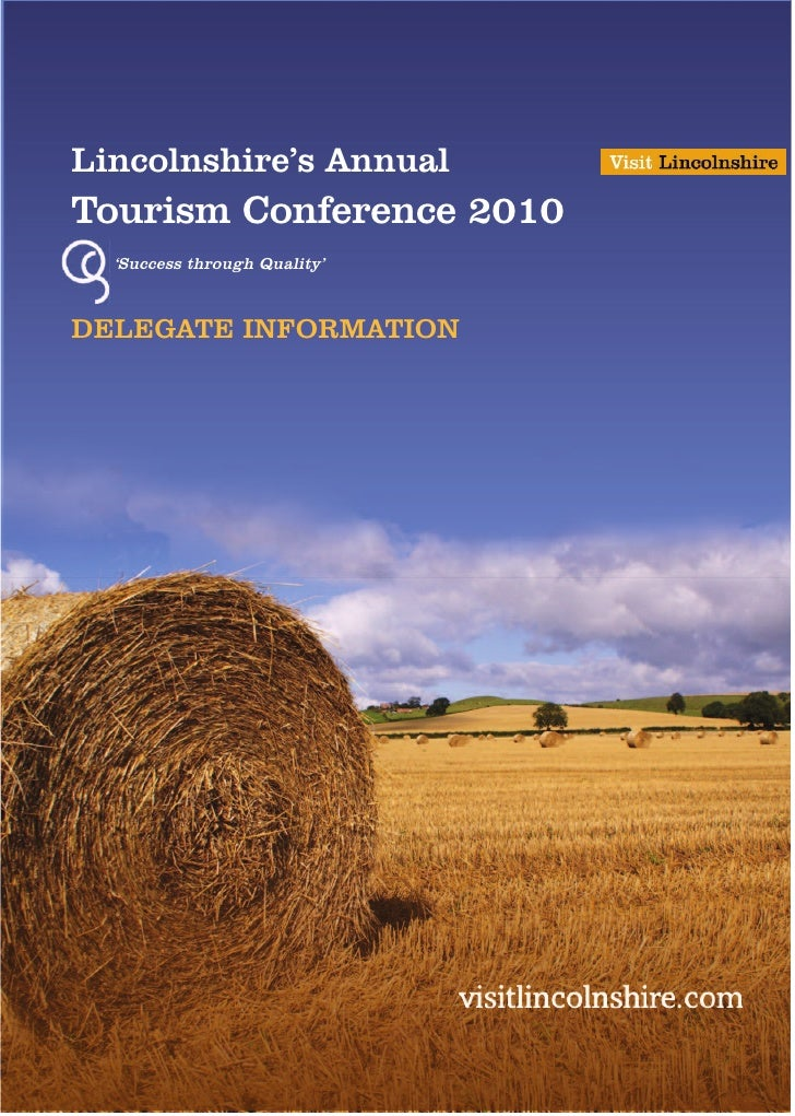 Lincolnshire's Annual Tourism Conference 2010   'Success through Quality'    DELEGATE INFORMATION